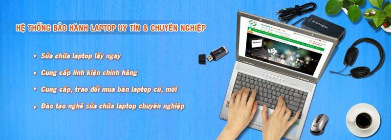 Hệ thống bảo hành laptop uy tín và chuyên nghiệp